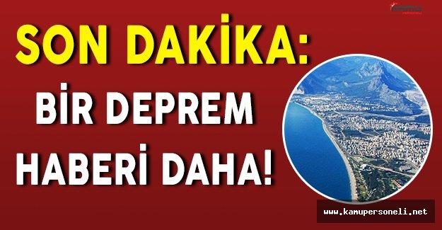 Son Dakika: Akdenizde Deprem!