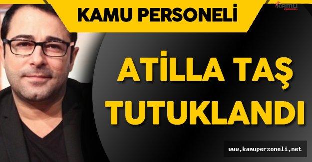 Son Dakika: Atilla Taş FETÖ'den Tutuklandı