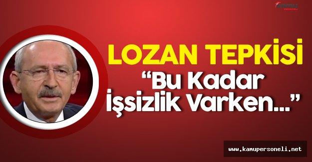 Son Dakika: CHP Genel Başkanı'ndan Lozan Tepkisi
