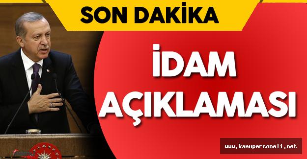 Son Dakika Cumhurbaşkanı Erdoğan'dan İdam Açıklaması