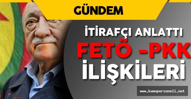 Son Dakika: Darbe İtirafçısı 'FETÖ PKK' İlişkilerini Anlattı