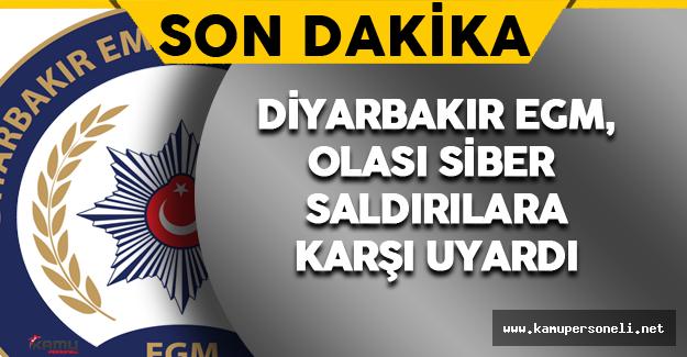 Son Dakika: Diyarbakır Emniyet Genel Müdürlüğü Uyardı
