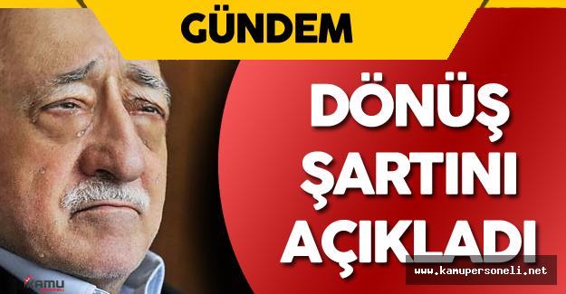 Son Dakika: FETÖ Lideri Fetullah Gülen Türkiye'ye Dönüş Şartını Açıkladı