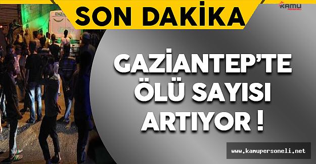 Son Dakika: Gaziantep'te Ölü Sayısı Artıyor !