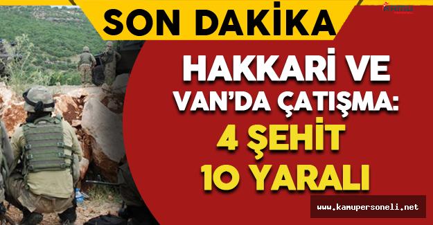 Son Dakika: Hakkari ve Van'da Çatışma ! Şehit ve Yaralılar Var !