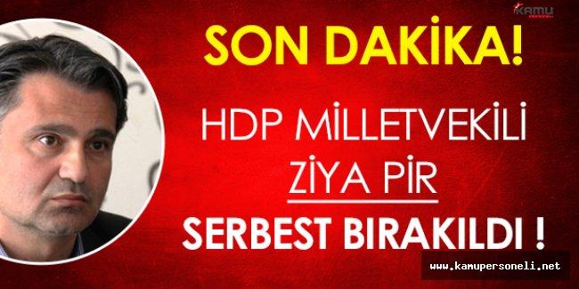 Son Dakika: HDP' li Milletvekili Ziya Pir Serbest Bırakıldı!