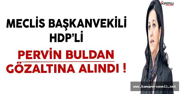 Son Dakika HDP'li Pervin Buldan Gözaltına Alındı