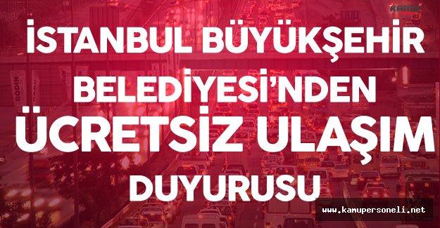 Son Dakika: İstanbul Büyükşehir Belediyesi'nden Ücretsiz Ulaşım Açıklaması