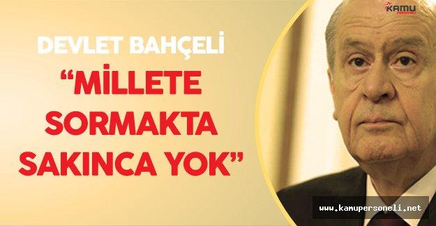 Son Dakika: MHP Genel Başkanı'ndan Başkanlık Sistemi Açıklaması
