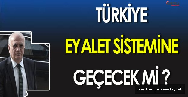 Son Dakika: Mustafa Elitaş Açıkladı! Türkiye Eyalet Sistemine Geçecek Mi ?