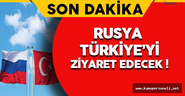 Son Dakika: Rusya Türkiye'yi Ziyaret Edecek !