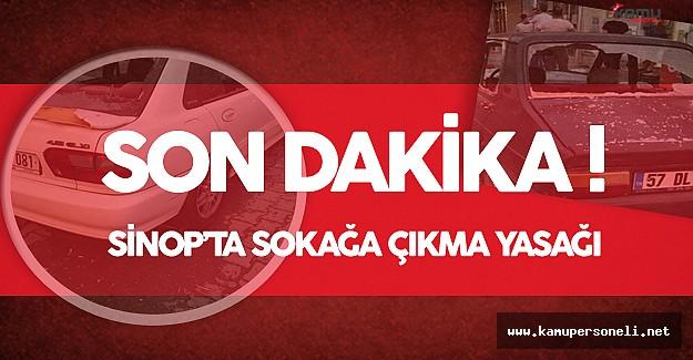 SON DAKİKA ! Sinop Durağan'da Sokağa Çıkma Yasağı İlan Edildi