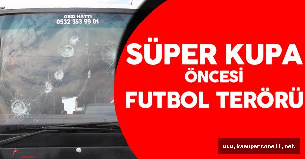 Son Dakika: Süper Kupa Maçı Öncesi Holiganlar Terör Saçtı