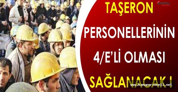 Son Dakika: Taşeron Personellerinin 4/E'li Olması Sağlanacak !