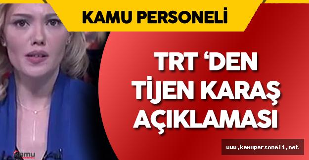 Son Dakika: TRT'den 'Tijen Karaş' Açıklaması