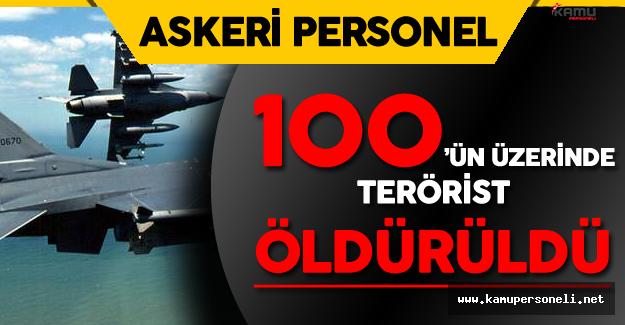 Son Dakika: TSK Açıkladı ! 100'ün Üzerinde Terörist Öldürüldü