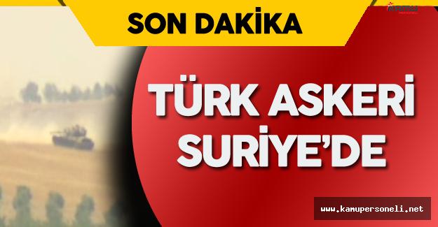 Son Dakika ! Türk Askeri Suriye Topraklarında !