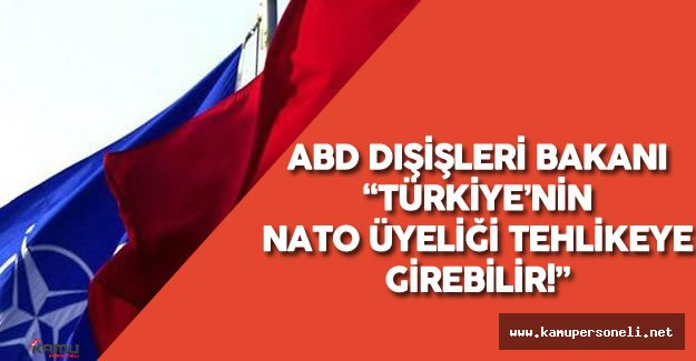 """Son Dakika: """"Türkiye'nin NATO Üyeliği Tehlikeye Girer"""""""