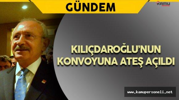Son Dakika:CHP Genel Başkanı Kılıçdaroğlu'nun Konvoyuna Ateş Açıldı