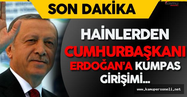 Son Dakika:Cumhurbaşkanı Erdoğan'a Kumpas için İş Adamlarını Kaçırmaya Çalışmışlar