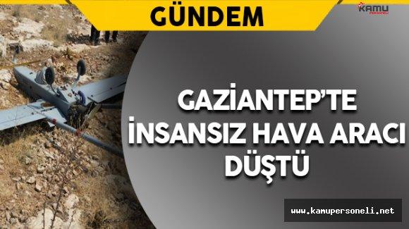 Son Dakika:Gaziantep'te İnsansız Hava Aracı Düştü