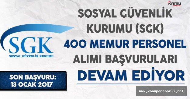 Sosyal Güvenlik Kurumu (SGK) 400 Memur Personel Alımı Başvuruları Devam Ediyor