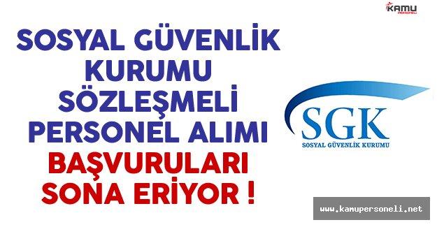 Sosyal Güvenlik Kurumu (SGK) sözleşmeli personel alımı başvuruları sona eriyor