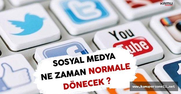 Sosyal Medya Ne Zaman Normale Dönecek ? ( Sosyal Medyaya Erişim Sıkıntısı Yaşanıyor )