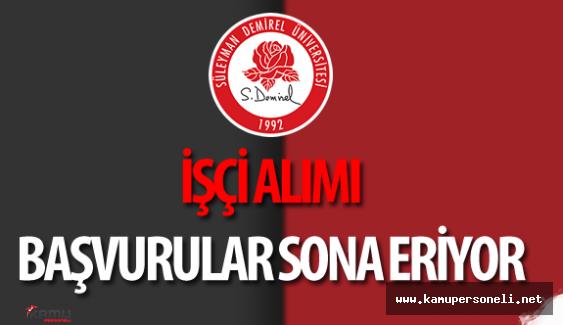 Süleyman Demirel Üniversitesi İşçi Alımı Başvurular Sona Eriyor