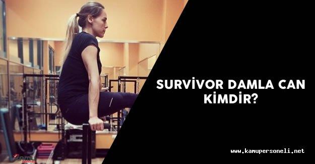 Survivor Damla Can Kimdir? Damla Can Ne İş Yapıyor?