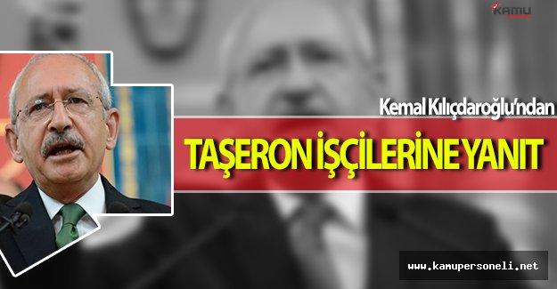 Taşeron İşçilere CHP Lideri Kemal Kılıçdaroğlundan Yanıt