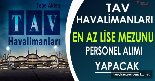 TAV Havalimanları En Az Lise Mezunu Personel Alacak