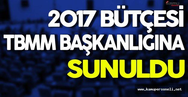 TBMM Başkanlığına 2017 Yılı Bütçesi Sunuldu