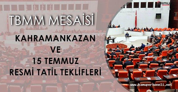 TBMM Genel Kurulu Mesaisi: Kahramankazan ve 15 Temmuz Resmi Tatili!