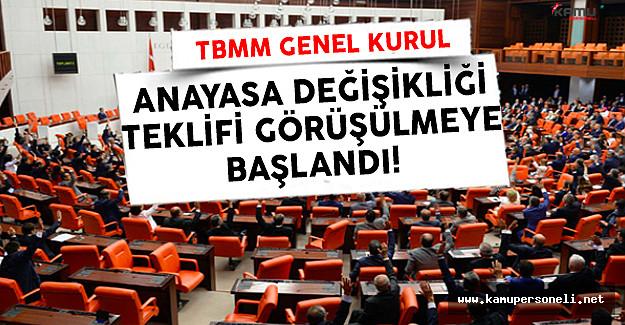 TBMM Genel Kurulunda Anayasa Değişikliği Teklifi Görüşülmeye Başlandı