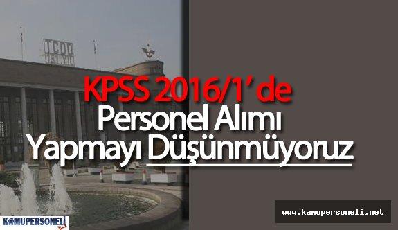 TCDD: KPSS 2016-1'de Personel Almayı Düşünmüyoruz