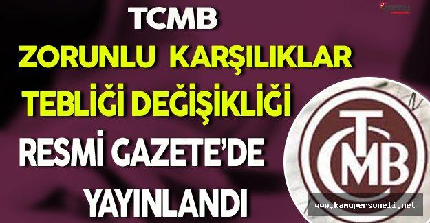 TCMB Zorunlu Karşılıklar Tebliği Değişikliği Resmi Gazete'de Yayınlandı