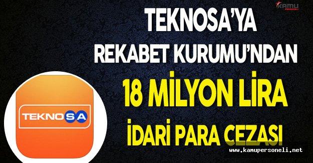 Teknosa'ya 18 Milyon Lira Para Cezası !