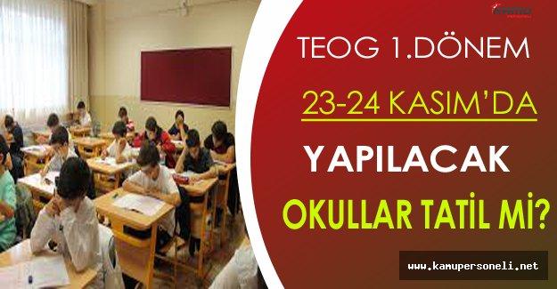 TEOG 23-24 Kasım'da Yapılacak: Okullar Tatil Olacak mı?