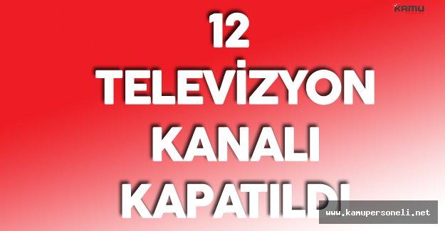 Terör Örgütü ile Bağlantısı Tespit Edilen 12 TV Kanalı Kapatıldı