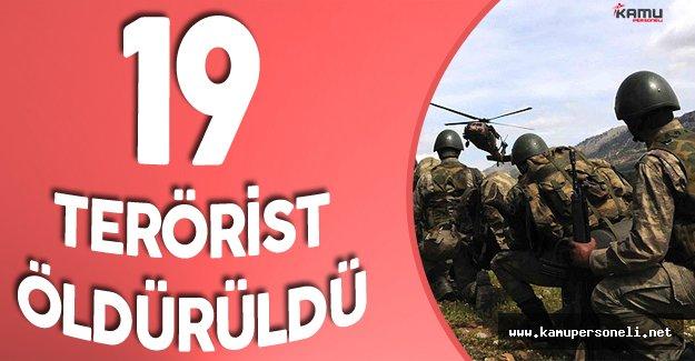 Teröre Teröriste Geçit Yok! 19 Terörist Daha Etkisiz Hale Getirildi