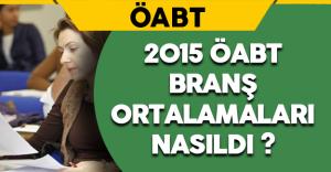 2015 ÖABT Branş Ortalamaları Nasıldı?