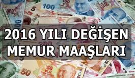 2016 yılında Memurlar ne kadar zamlı maaş aldı