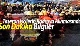 Taşeron İşçilerin Kadroya Alınmasında Son Dakika Bilgiler