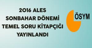 2016 ALES Sonbahar Dönemi Temel Soru Kitapçığı Yayınlandı