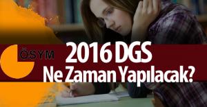 2016 Dikey Geçiş Sınavı ( 2016 DGS ) Ne Zaman Yapılacak? ( Başvurular Ne Zaman Başlıyor ? )
