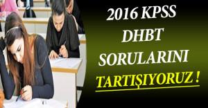 2016 KPSS DHBT Sona Erdi ( Sınav Soruları Cevapları ve Yorumları )