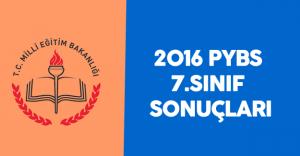 2016 PYBS 7.Sınıf Sonuçları ( Bursluluk Sınavı 7.Sınıf Sonuçları)