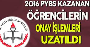 2016 PYBS Kazanan Öğrenciler İçin Kurum Onay Tarihleri Uzatıldı
