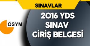 2016 YDS Sınav Giriş Belgeleri Hazır
